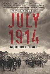 July 1914: Countdown to War by Sean McMeekin (2013-07-04)