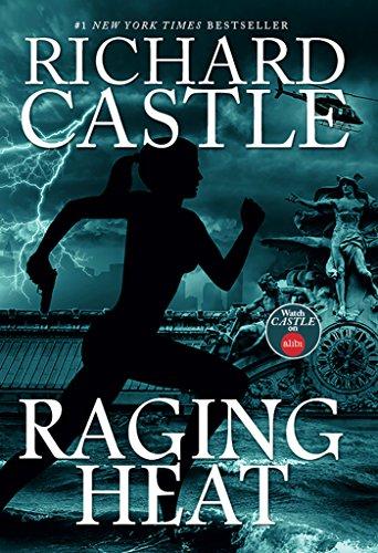 Raging Heat (Nikki Heat Book 6) by Richard Castle