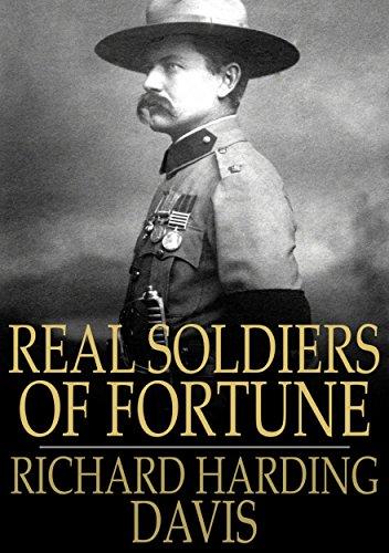 Real soldiers of fortune ebook richard harding davis amazon real soldiers of fortune by davis richard harding fandeluxe PDF
