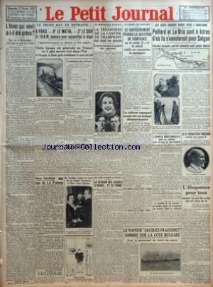 PETIT JOURNAL (LE) [No 24139] du 17/02/1929 - L'HIVER QUI SEVIT A-T-IL ETE PREVU - NON CAR LA METEOROLOGIE N'EST PAS EN ETAT DE LE FAIRE PAR ABBE TH MOREUX - LE FROID BAT EN RETRAITE - A PARIS - 8-ü LE MATIN - 2-ü LE SOIR ET L'ONM ANNONCE POUR AUJOURD'HUI LE DEGEL - L'APPROVISIONNEMENT EN CHARBON VA ETRE REGULIER - CETTE HAUSSE EST GENERALE EN FRANCE OU IL GELE ENCORE FORT DANS L'EST - A L'ETRANGER LA SUISSE GARDE ACTUELLEMENT LE RECORD DU FROID - MAUVAISE JOURNEE AUJOURD'HUI POUR LES SPORTIFS