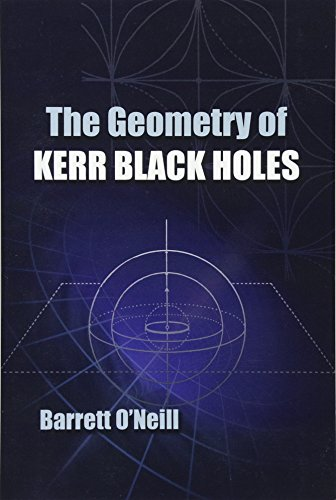 The Geometry of Kerr Black Holes (Dover Books on Physics)