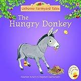 Hungry Donkey (Mini Farmyard Tales)