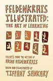 Feldenkrais Illustrated: The Art of Learning