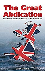 Great Abdication: Why Britain's Decline is the Fault of the Middle Class (Societas)