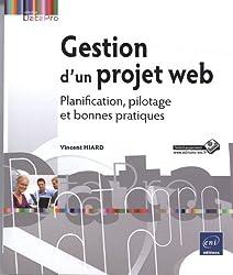 Gestion d'un projet web - Planification, pilotage et bonnes pratiques