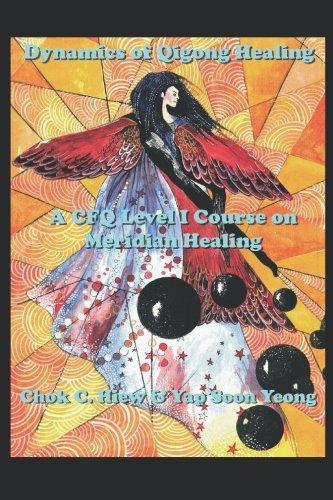 Dynamics of Qigong Healing por Chok Hiew