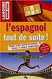 L'espagnol tout de suite ! (1 livre + 1 CD audio)