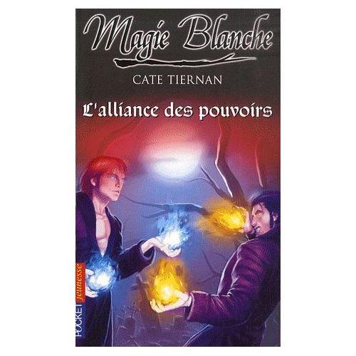 Magie blanche, Tome 6 : L'alliance des pouvoirs
