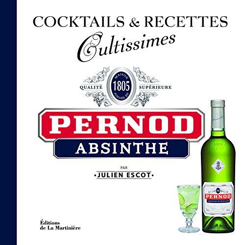 Pernod Absinthe. Cocktails et recettes par Julien Escot