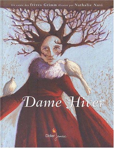 Dame Hiver : Un conte des frères Grimm par Jacob Grimm