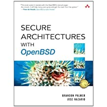 Secure Architectures with OpenBSD 1st edition by Palmer, Brandon, Nazario, Jose (2004) Paperback