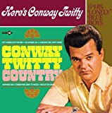 Conway Twitty Country + Here's Conway Twitty And His Lonely Blue Boys