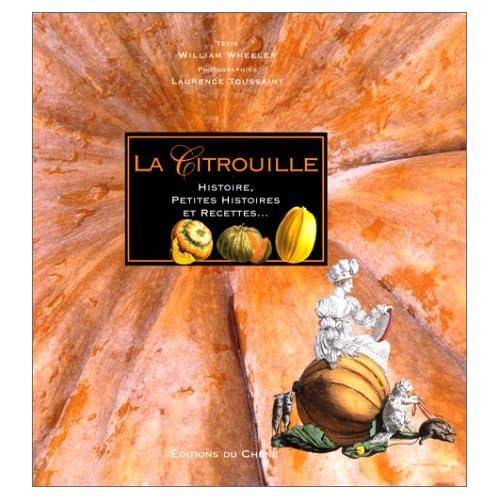 La Citrouille : Histoire, petites histoires et recettes...