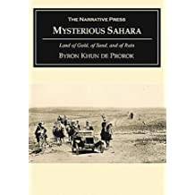 Mysterious Sahara: The Land of Gold, of Sand, and of Ruin (Historical Adventure and Exploration) by Byron Khun de Prorok (2004-04-02)