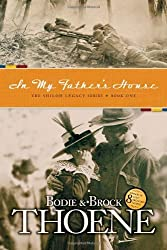 In My Father's House (Shiloh Legacy Book One) by Bodie Thoene (2006-07-01)