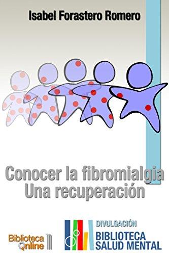 Conocer la Fibromialgia: Una recuperación de [Romero, Isabel Forastero]