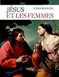 Jésus et les femmes (Essais religieux divers) (French Edition)