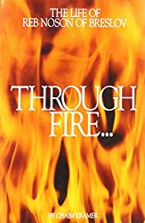 Through Fire and Water: The Life of Reb Noson of Breslov