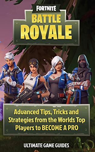 Fortnite: Battle Royal: Advanced Tips, Tricks, and Strategies TO BECOME A PRO (Ultimate Game Guides) por Ultimate Game Guides