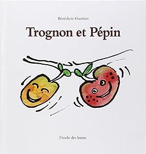 """Afficher """"Trognon et Pépin"""""""