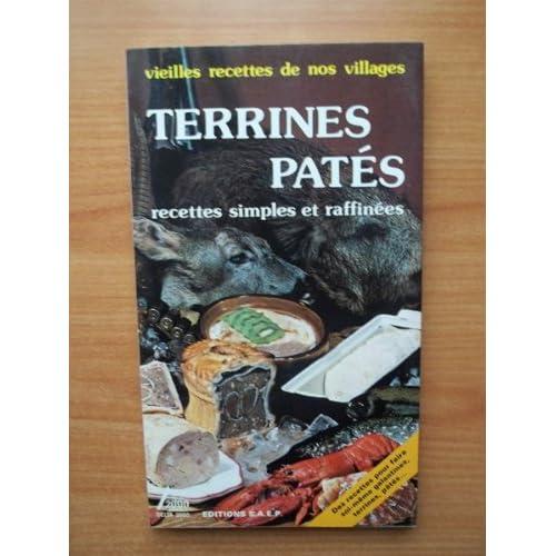 TERRINES PATES recettes simples et raffinées, vieilles recettes de nos villages