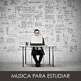 Musica para Estudiar: Musica Clasica para Estudiar, Piano Musica para Concentrarse, Musica Suave Instrumental para el Estudio '