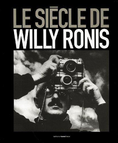 Le sicle de Willy Ronis