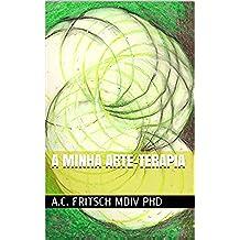 A minha arte-terapia (Portuguese Edition)