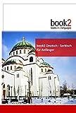 book2 Deutsch - Serbisch für Anfänger: Ein Buch in 2 Sprachen