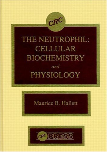 The Neutrophil: Cellular Biochemistry and Physiology