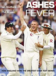 Ashes Fever: How England Won the Greatest Ever Test Series