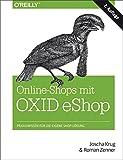 Online-Shops mit OXID-eShop: Praxiswissen für die eigene Shop-Lösung