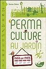 La Permaculture au jardin mois par mois par Dekarz