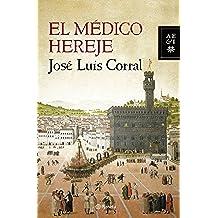 El Médico Hereje (Autores Españoles E Iberoamer.)