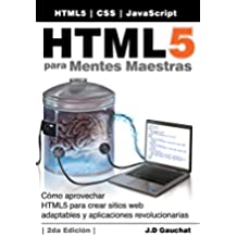 HTML5 para Mentes Maestras, 2da Edición: Cómo aprovechar HTML5 para crear sitios web adaptables y aplicaciones revolucionarias