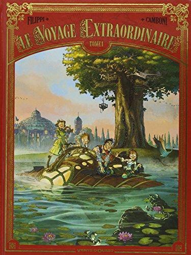 Le Voyage extraordinaire - Tome 01 par Denis-Pierre Filippi