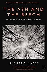 The Ash and The Beech: The Drama of Woodland Change by Richard Mabey (2013-06-06)