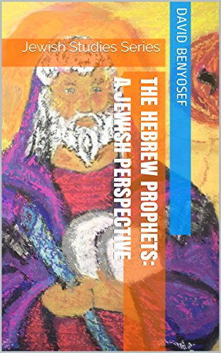 The Hebrew Prophets: A Jewish Perspective: Jewish Studies Series (English Edition) (Yosef Ben)