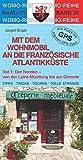 Mit dem Wohnmobil an die französische Atlantikküste: Teil 1: Der Norden (Womo-Reihe)