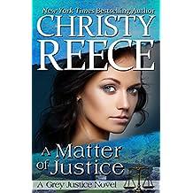 A Matter Of Justice: A Grey Justice Novel