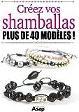 Créez vos shamballas - Plus de 40 modèles !