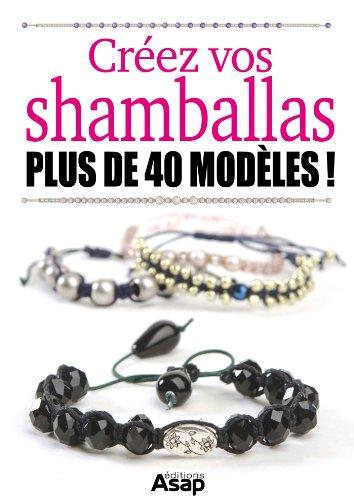 Créez vos shamballas - Plus de 40 modèles ! pdf ebook
