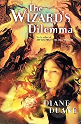 The Wizard's Dilemma: The Fifth Book in the Young Wizards Series by Diane Duane (2001-06-01)