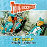 Thunderbirds: Cry Wolf: Scott to the Rescue! No. 1