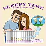 Sleepy Time - Sweet Dreams Baby: A Bed Time Story Classic