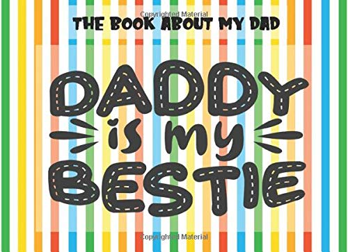 The Book About My Dad: Daddy Is My Bestie | Prompts About Why I Love My Dad | Fill In The Blank | Father's Day | Gift From Kids | Rainbow (Papa Prompts, Band 7)