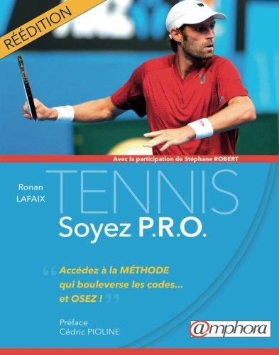 Tennis - Soyez P.R.O. - La méthode pour oser