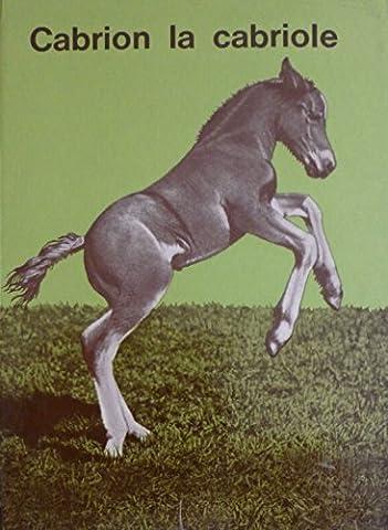 Cabrion la cabriole : Une histoire de poulain contée par Véra et illustrée de 60 photos d'animaux de la