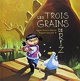 Les 3 grains de riz - Lauréat du Comité des mamans Rentrée 2002 (3-6 ans)...
