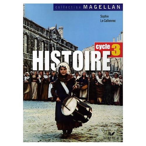 Histoire Cycle 3 : Conforme aux programmes 2002